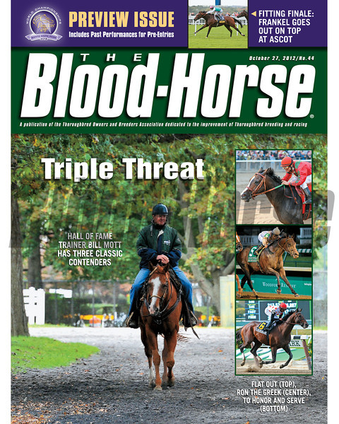 October 27, 2012 Issue 44 Cover of The Blood-Horse featuring Hall of Fame trainer Bill Mott and his three Classic contenders Flat Out, Ron The Greek, To Honor And Serve<br /> <br /> © The Blood-Horse