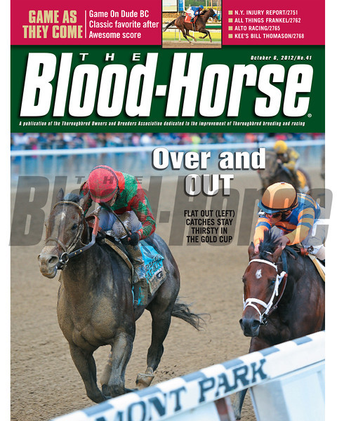 October 6, 2012 Issue 41 Cover of The Blood-Horse featuring Flat Out (left) passing Stay Thirsty in the Gold Cup<br /> <br /> © The Blood-Horse