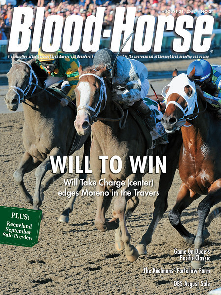 August 31, 2013 Issue 34 Cover of Blood-Horse <br /> Will To Win <br /> Will Take Charge (center) edges Moreno in the Travers.