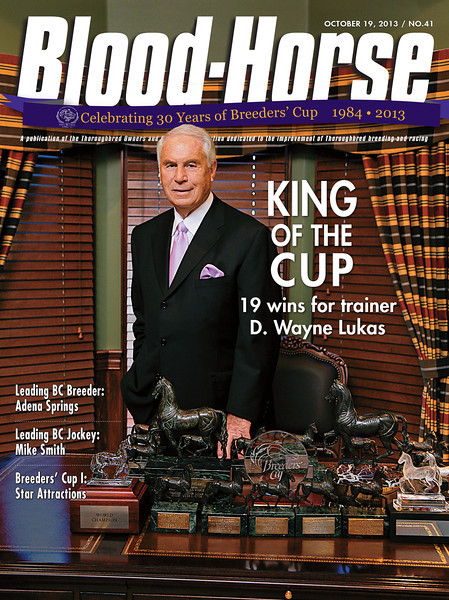 October 19, 2013 Issue 41 Cover of Blood-Horse<br /> King Of The Cup<br /> 19 wins for trainer D. Wayne Lukas