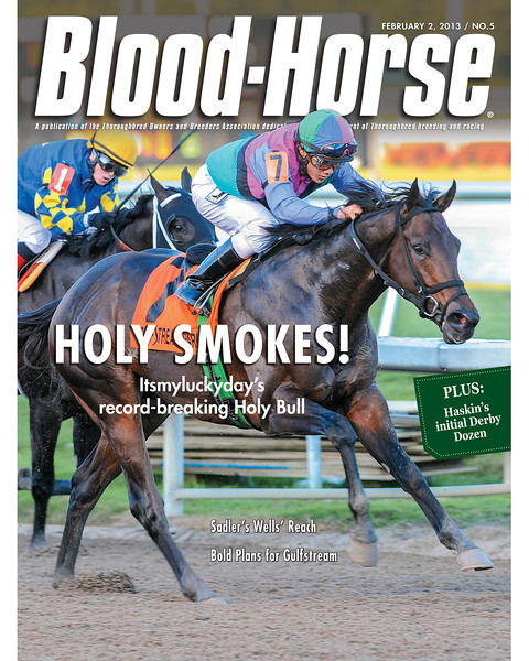 February 2, 2013 Issue 5 Cover of Blood-Horse featuring Itsmyluckyday winning the Holy Bull<br /> © Blood-Horse