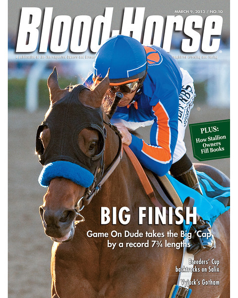 March 9, 2013 Issue 10 Cover of Blood-Horse featuring Game On Dude winning the Big 'Cap by a record 7 3/4 lengths<br /> © Blood-Horse