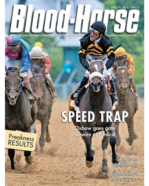 May 25, 2013 Issue 21 Cover of Blood-Horse featuring Oxbow and Gary Stevens winning the Preakness Stakes<br /> © Blood-Horse