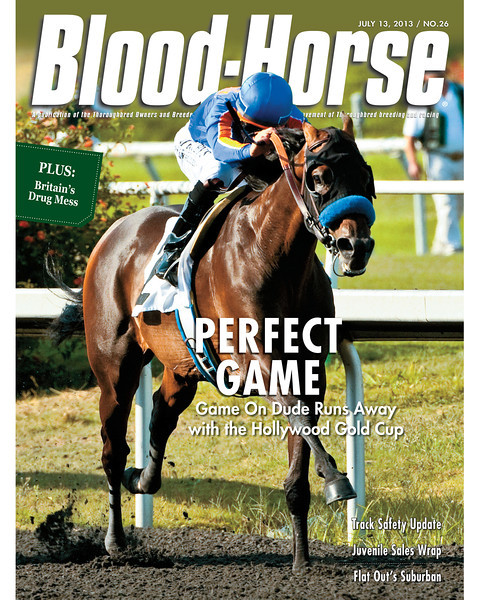 July 13, 2013 Issue 26 Cover of Blood-Horse featuring Game On Dude winning the Hollywood Gold Cup<br /> © Blood-Horse