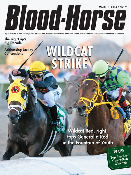 "March 1, 2014 Issue 9 <br /> Cover of The Blood-Horse featuring Wildcat Red winning the Grade II Fountain of Youth Stakes at Gulfstream Park.<br /> Also in this issue: Ron Winchell taps a winning code.<br /> Big Ten for Big 'Cap (1979-1989)<br /> Breeding: First Samurai <br /> Buy this issue: <a href=""http://shop.bloodhorse.com/collections/current-issue/products/the-blood-horse-mar-1-2014-print"">http://shop.bloodhorse.com/collections/current-issue/products/the-blood-horse-mar-1-2014-print</a>"