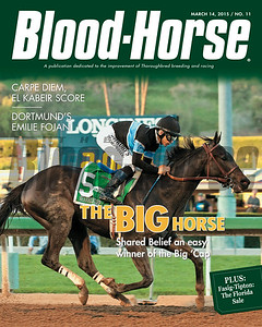 March 14, 2015 Issue 11 cover of Blood-Horse featuring Shared Belief winning the Santa Anita Handicap.