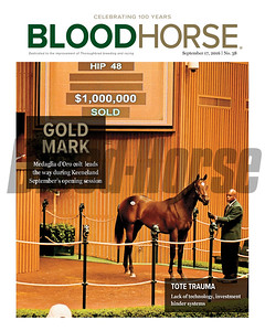 September 17, 2016 issue 38 cover of BloodHorse featuring Medaglia d'Oro colt and Keeneland September Yearling Sale. Also Tote Trauma, lack of technology, investment hinder systems.