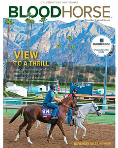 November 5, 2016 issue 45 cover of BloodHorse featuring View to a Thrill as San Gabriel Mountains offer a perfect backdrop for the Breeder's Cup at Santa Anita, November Sales Preview.