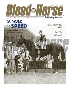 July 9, 2016 Issue 27 cover of Blood-Horse featuring the Summer of Speed, when Swaps set four world records 60 years ago. Also, Brandywine Farm, the Safety Summit and more!