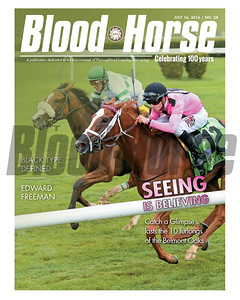 July 28, 2016 Issue 27 cover of Blood-Horse featuring Catch a Glimpse winning the Belmont Oaks, Black Type Defined, and Edward Freeman.
