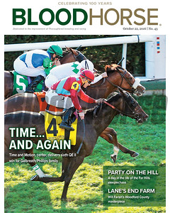 October 22, 2016 issue 43 cover of BloodHorse featuring Time and Motion (center) delivers sixth QE II win for Galbreath/Phillips family, Party on the Hill – A day in the life of the Far Hills steeplechase, Lane's End Farm – Will Farish's Woodford county masterpiece.