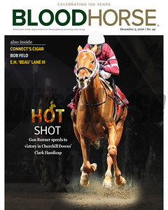 December 3, 2016 issue 49 cover of BloodHorse featuring Hot Shot as Gun Runner speeds to victory in Churchill Downs' Clark Handicap, Connect's Cigar, Bob Feld, E.H. 'Beau' Lane III.