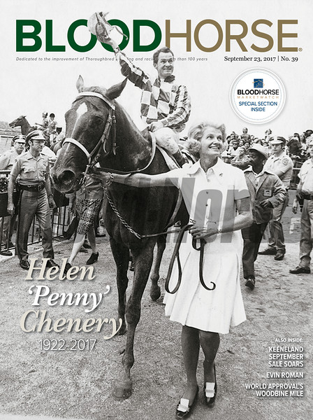 "September 23, 2017 issue 39 cover of BloodHorse Featuring Helen ""Penny"" Chenery 1922-2017. Also Inside Keeneland September Sale Soars, Evin Roman, World Approval's Woodbine Mile."