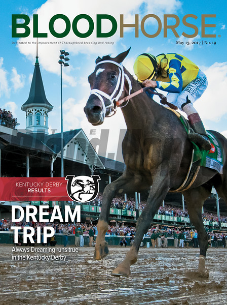 May 13, 2017 issue 19 cover of BloodHorse featuring Dream Trip as Always Dreaming runs true in the Kentucky Derby, Kentucky Derby Results.