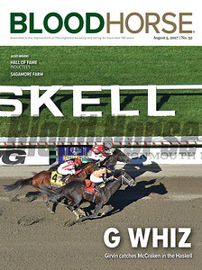 August 5, 2017 issue 32 cover of BloodHorse featuring G Whiz as Girvin catches McCraken in the Haskell, Hall of Fame Inductees, Sagamore Farm.