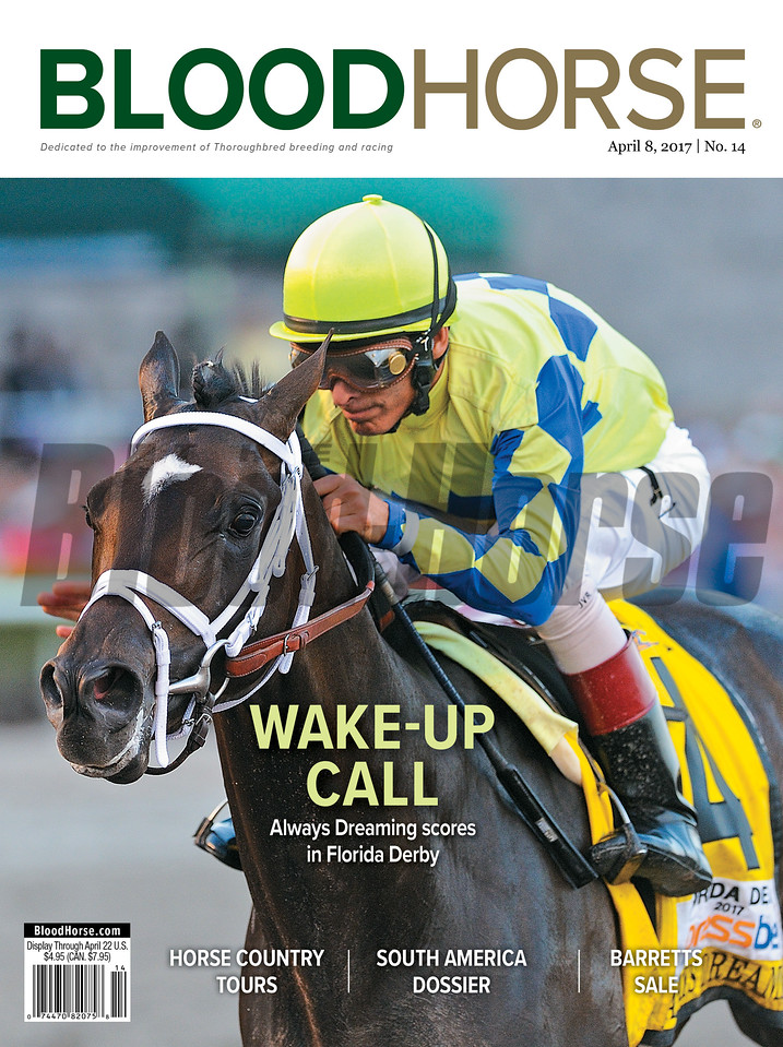 April 8, 2017 issue 14 cover of BloodHorse featuring Wake-Up Call as Always Dreaming scores in Florida Derby, Horse Country Tours, South America Dossier, Barretts Sale.