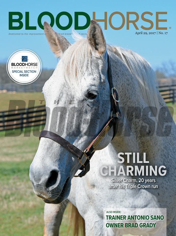 April 29, 2017 issue 17 cover of BloodHorse featuring Still Charming as Silver Charm - 20 years after his Triple Crown run, Trainer Antonio Sano, Owner Brad Grady.