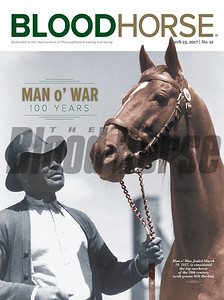 March 25, 2017 issue 12 cover of BloodHorse featuring Man o' War 100 Years as Man o' War, foaled March 29, 1917, is considered the top racehorse of the 20th century (with groom Will Harbut).