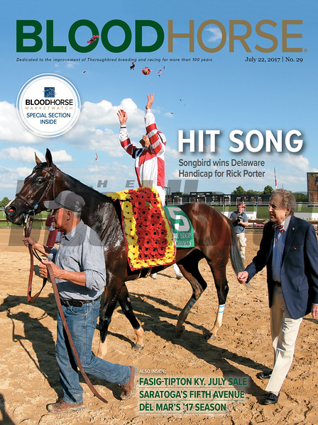 July 22, 2017 issue 29 cover of BloodHorse featuring Hit Song as Songbird wins Delaware Handicap for Rick Porter, Fasig-Tipton KY. July Sale, Saratoga's Fifth Avenue, Del Mar's '17 Season.