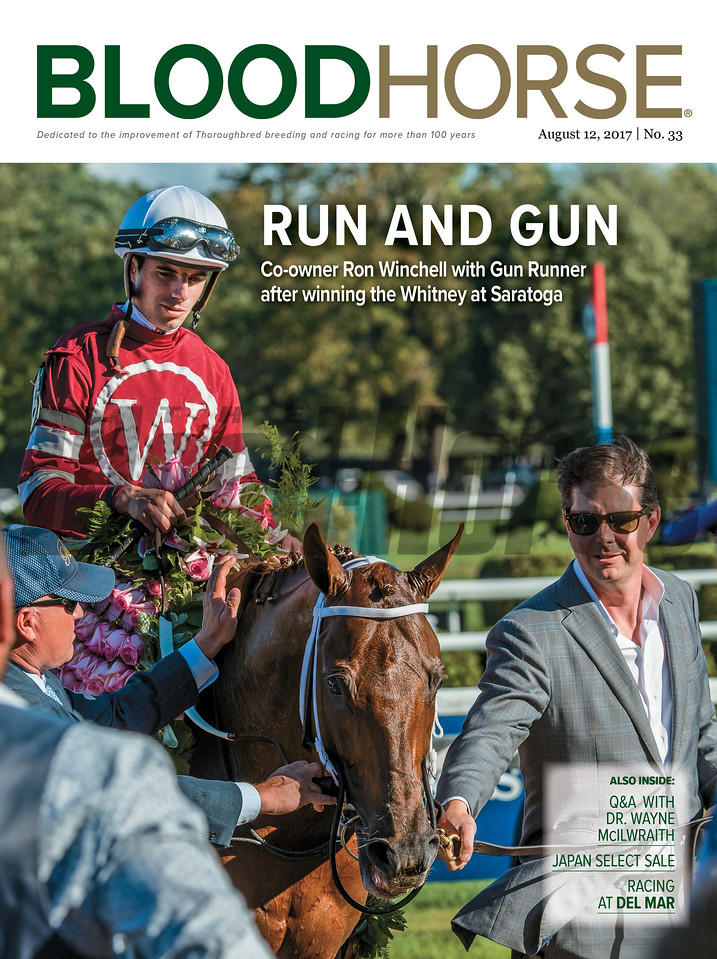 August 12, 2017 issue 33 cover of BloodHorse featuring Run and Gun as Co-owner Ron Winchell with Gun Runner after winning the Whitney at Saratoga, Q&A with Dr. Wayne McIlwraith, Japan Selection Sale, Racing at Del Mar.