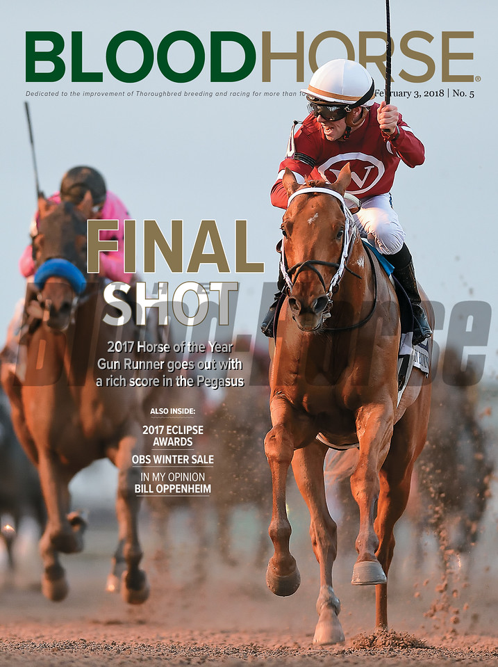 February 3, 2018 issue 5 cover of BloodHorse featuring Final Shot as 2017 Horse of the Year Gun Runner goes out with a rich score in the Pegasus, 2017 Eclipse Awards, OBS Winter Sale, In My Opinion: Bill Oppenheim.