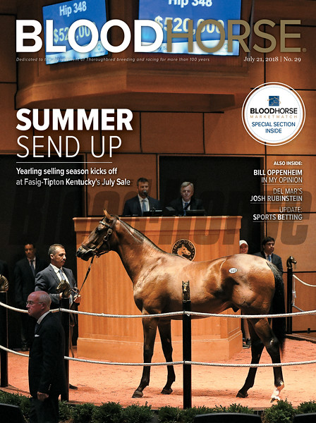 July 21, 2018 issue 29 cover of BloodHorse featuring Summer Send Up as Yearling selling season kicks off at Fasig-Tipton Kentucky's July Sale, Bill Oppenheim - In My Opionion, Del Mar's Josh Rubinstein, Update: Sports Betting