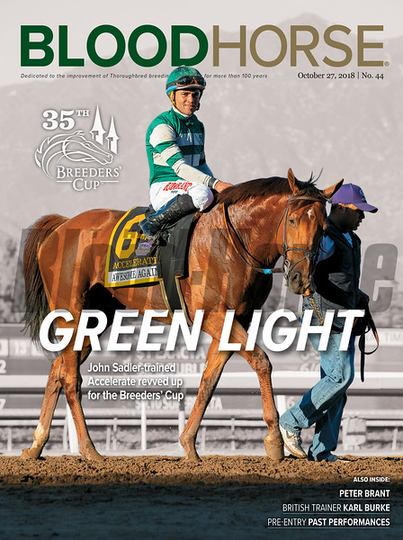 October 27, 2018 issue 44 cover of BloodHorse featuring Green Light as John Sadler-trained Accelerate revved up for the Breeders' Cup, Peter Brant, British Trainer Karl Burke, Pre-Entry Past Performances.