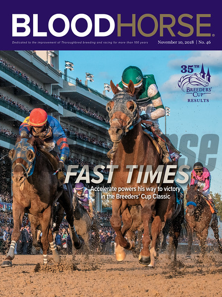November 10, 2018 issue 46 cover of BloodHorse featuring Fast Times as Accelerate powers his way to victory in the Breeders' Cup Classic, 35th Breeders' Cup Results.