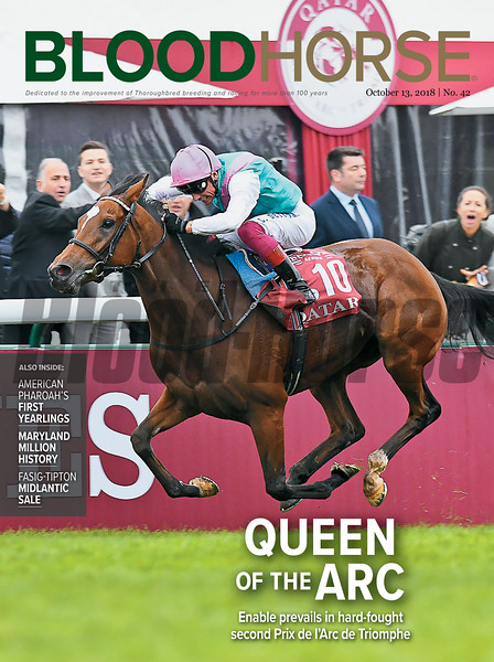 October 13, 2018 issue 42 cover of BloodHorse featuring Queen of the ARC as Enable prevails in hard-fought second Prix de l'Arc de Triomphe, American Pharoah's First Yearlings, Maryland Million History, Fasig-Tipton Midlantic Sale.