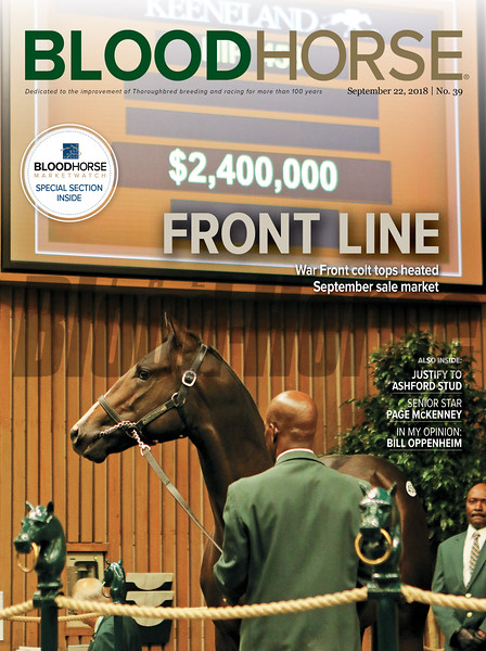 September 22, 2018 issue 39 cover of BloodHorse featuring Front Line as War Front colt tops heated September sale market, Justify to Ashford Stud, Senior Star Page McKenney, In My Opinion: Bill Oppenheim.