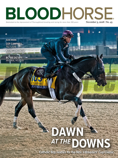 November 4, 2018 issue 45 cover of BloodHorse featuring Dawn at the Downs as Catholic Boy readies for the Nov. 3 Breeders' Cup Classic, Cot Campbell 1927-2018, Keeneland Nov. Book 1 Spotlight, BC '88 Distaff: An Oral History.
