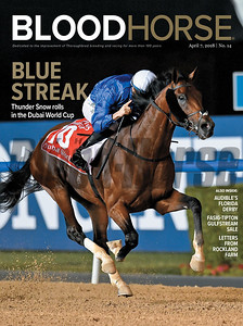 April 7, 2018 issue 14 cover of BloodHorse featuring Blue Streak as Thunder Snow rolls in the Dubai World Cup, Audible's Florida Derby, Fasig-Tipton Gulfstream Sale, Letters from Rockland Farm