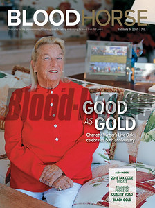 January 6, 2018 issue 1 cover of BloodHorse featuring Good as Gold - Charlotte Weber's Live Oak celebrates 50th anniversary, 2018 Tax Code Update, Training Progeny: Quality Road, Black Gold.