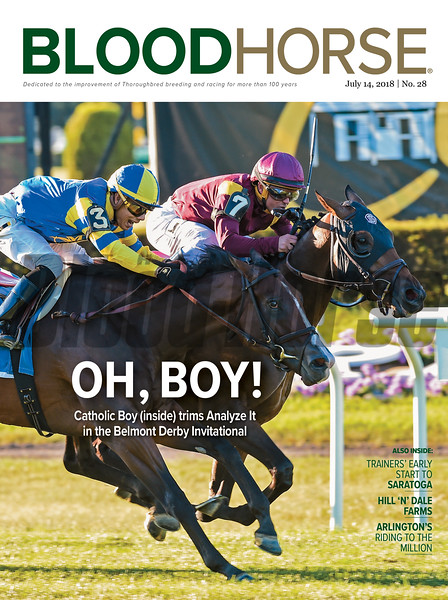 July 14, 2018 issue 28 cover of BloodHorse featuring Oh, Boy! as Catholic Boy (inside) trims Analyze It in the Belmont Derby Invitational, Traniers' Early Start to Saratoga, Hill 'n' Dale Farms, Arlington's Riding to the Million