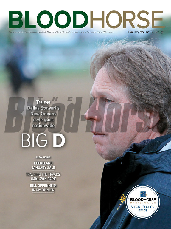 January 20, 2018 issue 3 cover of BloodHorse featuring Trainer Dallas Stewart's New Orleans style goes nationwide Big D, Keeneland January Sale, Tracking the Tracks: Oaklawn Park, Bill Oppenheim In My Opionion.