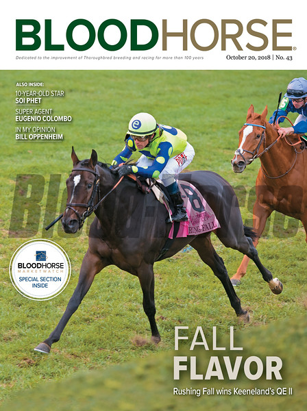 October 20, 2018 issue 43 cover of BloodHorse featuring Fall Flavor as Rushing Fall wins Keeneland's QE II, 10-Year-Old Star Soi Phet, Super Agent Eugenio Colombo, In My Opinion Bill Oppenheim.