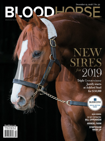 December 15, 2018 issue 52 cover of BloodHorse featuring New Sires for 2019 as Triple Crown winner Justify starts at Ashford Stud for $150,000, In My Opionion: Bill Oppenheim, Arindel Farm, Symposium Wrap Up.