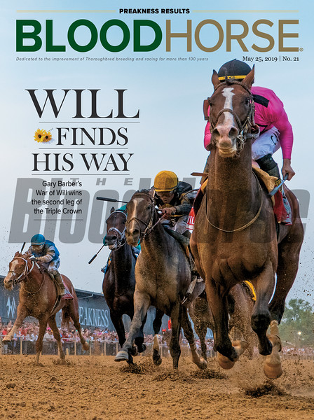 May 25; 2019; issue 21; cover of Blood Horse; Will Finds His Way: Gary Barber's War of Will wins the second leg of the Tripple Crown, On the cover: War of Will and Tyler Gaffalione win the Preakness Stakes (G1) at Pimlico Race Course on May 18, 2019