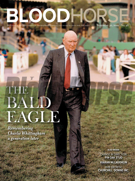 November 30; 2019; issue 48; cover of Blood Horse; The Bald Eagle: Remembering Charlie Whittingham a generation later Also Inside: Change in Direction: Pin Oak Stud, Kiaran McLaughlin, HHR Growth: Churchill Downs INC.; On the cover: Charles Whittingham crossing paddock.