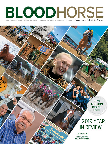 December 21/28; 2019; issue 52; cover of Blood Horse; 2019 Year in Review, Also Inside: 2019 Auction Digest Inside, In My Opinion: Bill Oppenheim ; On the cover:  a compilation of photos showcasing the 2019 year.