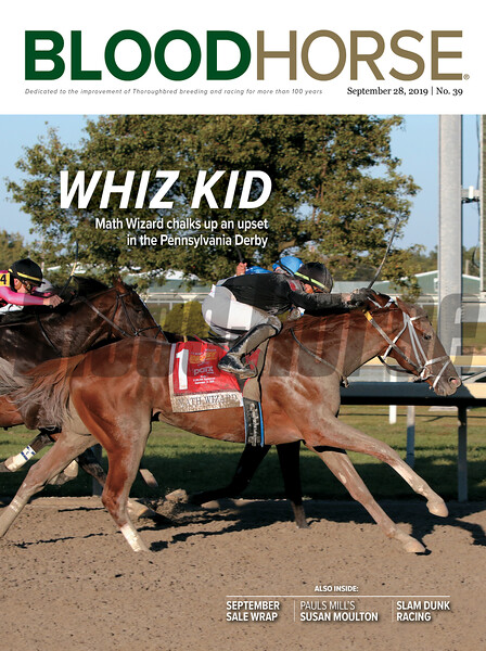 September 28; 2019; issue 39; cover of Blood Horse; Whiz Kid: Math Wizard chalks up an upset in the Pennsylvania Derby, Also Inside: September Sales Wrap, Pauls mill's Susan Moulton, Slam Dunk Racing, On the cover: Math Wizard and Irad Ortiz Jr. wins the Pennsylvania Derby (G1) at Parx Racing on September 21, 2019.