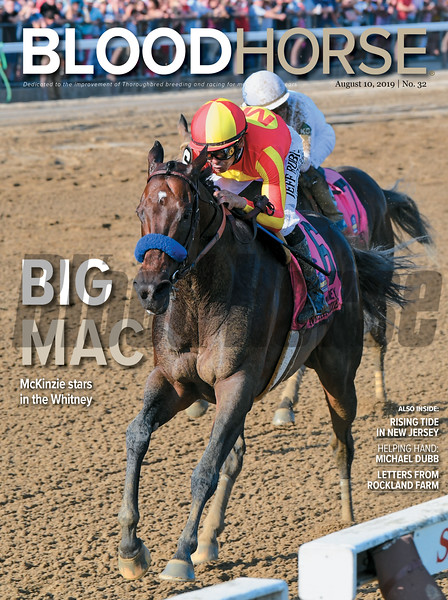 August 10; 2019; issue 32; cover of Blood Horse; Big Mac: McKinzie stars in the Whitney; Also Inside: Rising Tide in New Jersey, Helping Hand: Michael Dubb, Letters from Rockland Farm, On the cover: McKinzie and Mike Smith capture the Whitney Stakes (G1) at Saratoga Race Course on August, 3, 2019.