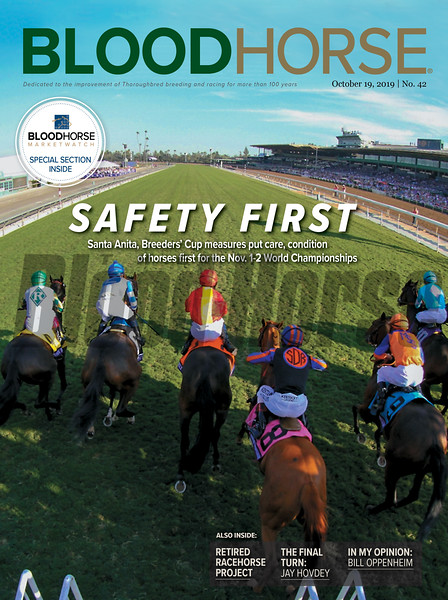 October 19; 2019; issue 42; cover of Blood Horse; Safety First: Santa Anita, Breeders Cup measures put care, condition of horses first for the Nov. 1-2 World Championships; Also Inside: Retired Racehourse Project, The Final Turn: Jay Hovdey, In My Opinion: Bill Oppenheim; On the cover: The horses leave the starting gate for the Breeders' Cup Juvenile Fillies (G1) at Santa Anita Park on November 4, 2016.