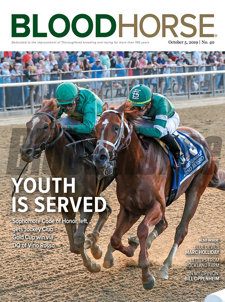 October 5; 2019; issue 40; cover of Blood Horse; Youth is Served: Sophomore Code of Honor, left, gets Jockey Club win via DQ of Vino Rosso, Also Inside: Blue Devil's Marc Holliday, Letters from Rockland Farm, In My Opinion: Bill Oppenheim, On the cover: Code of Honor and John Velazquez wins the Jockey Club Gold Cup Stakes (G1) at Belmont Park on September 28; 2019.