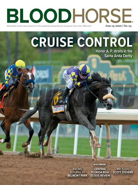 June 13; 2020; issue 24; cover of Blood Horse;Cruise Control: Honor A.P. strolls in the Santa Anita Derby, Also Inside: Racing Returns to Belmont Park, Central Florida Real Estate Review, Mr. 5000 Scott Stevens, On the cover :Honor A.P. and Mike Smith win the RUNHAPPY Santa Anita Derby (G1) at Santa Anita Park on June 6, 2020.
