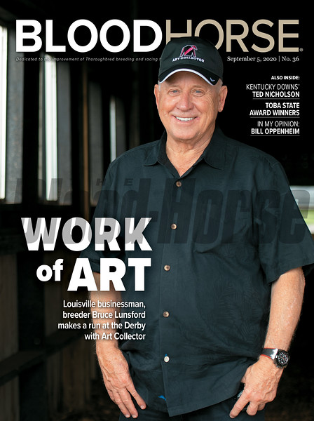 September 5; 2020; issue 36; cover of Blood Horse; Work of Art: Louisville businessman, breeder Bruce Lunsford makes a run at the Derby with Art Collector, Also Inside: Kentucky Downs: Ted Nicholson, TOBA State Award Winners, In My Opinion: Bill Oppenheim, On the cover: Bruce Lunsford at the Skylight Training Center in Prospect, Kentucky on August 12, 2020