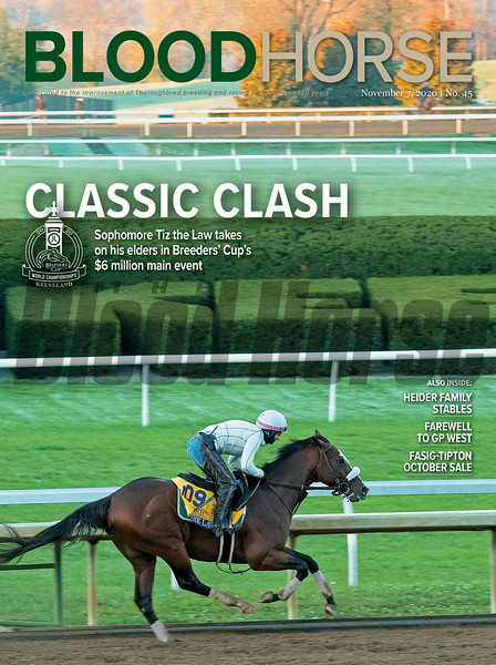 November 7; 2020; issue 45; cover of Blood Horse; Classic Clash: Sophomore Tiz the Law takes on his elders in Breeders' Cup's $6 million main event, Also Inside: Heider Family Stables, Farewell to GP West Fasig-Tipton October Sale, On the cover: Tiz the Law with Heather Smullen training on the main track at Keeneland Racecourse in Lexington, Kentucky on October, 31, 2020.
