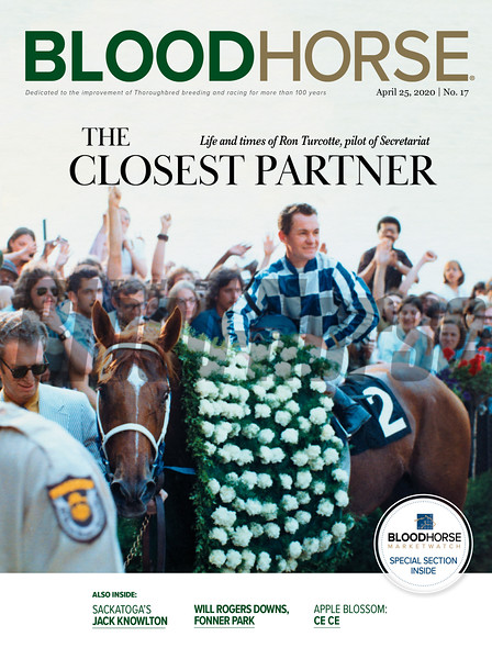April 25; 2020; issue 17; cover of Blood Horse; The Closest Partner: Life and Times of Ron Turcotte, pilot of Secretariat, Also Inside; Sackatoga's Jack Knowlton, Will Rogers Downs, Fonner Park, Apple Blossom: Ce Ce, On the cover: Secretariat and Ron Turcotte in the winner's circle after the Belmont Stakes sweeping the triple crown at Belmont Park, 1973