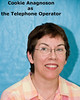 Cookie Anagnoson as the Telephone Operator