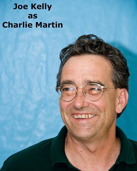 Joe Kelly as Charlie Martin